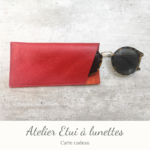 Carte cadeau - Atelier Etui à lunettes